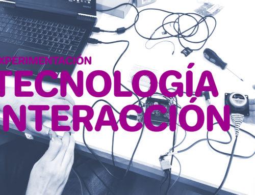 Experimentación Tecnología e Interacción